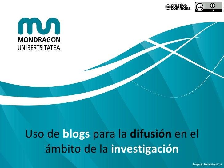 Uso de  blogs  para la  difusión  en el ámbito de la  investigación Proyecto Mendeberri 2.0