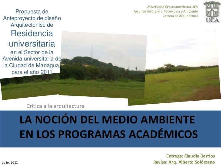 Universidad Centroamericana UCA<br />Facultad de Ciencia, Tecnología y Ambiente<br />Carrera de Arquitectura<br />Propuest...