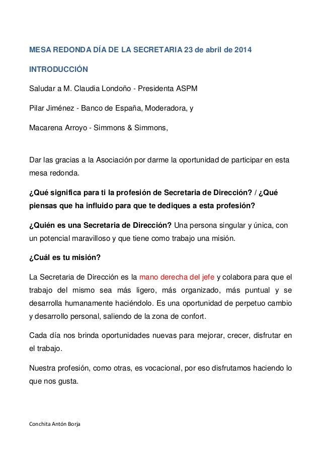 Conchita Antón Borja MESA REDONDA DÍA DE LA SECRETARIA 23 de abril de 2014 INTRODUCCIÓN Saludar a M. Claudia Londoño - Pre...