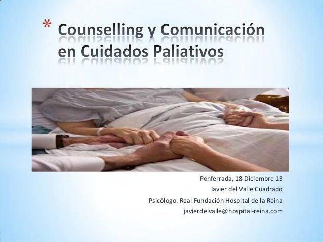 Ponferrada, 18 Diciembre 13 Javier del Valle Cuadrado Psicólogo. Real Fundación Hospital de la Reina javierdelvalle@hospit...