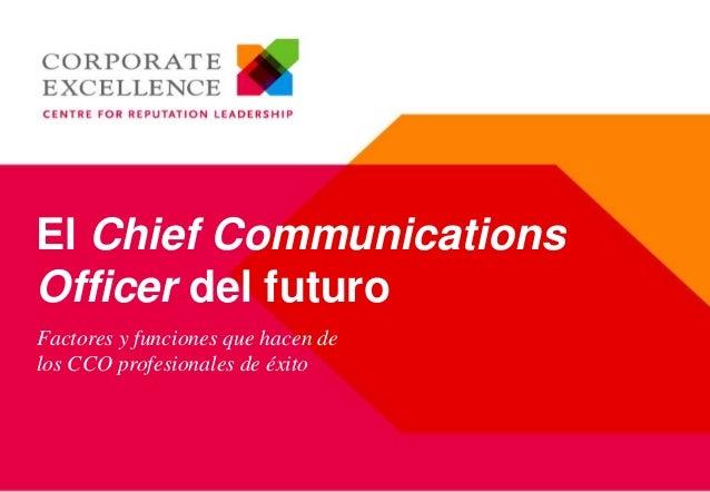 El Chief Communications Officer del futuro Factores y funciones que hacen de los CCO profesionales de éxito
