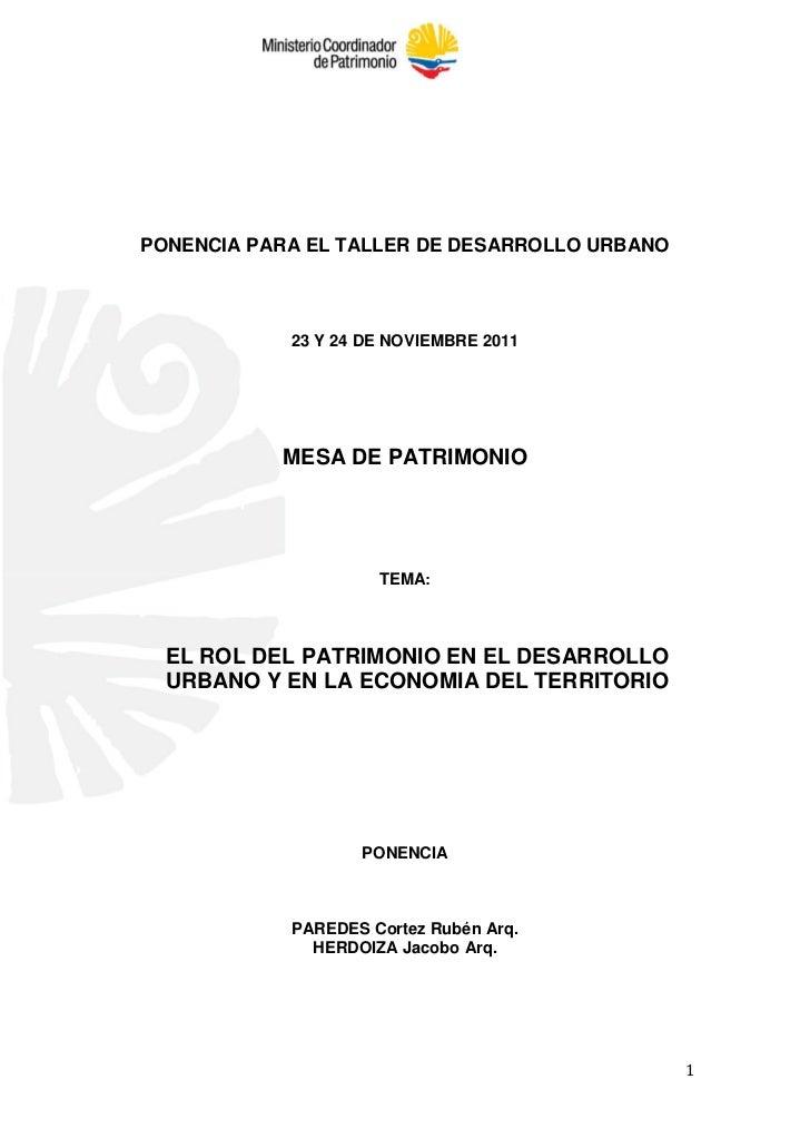 PONENCIA PARA EL TALLER DE DESARROLLO URBANO            23 Y 24 DE NOVIEMBRE 2011           MESA DE PATRIMONIO            ...