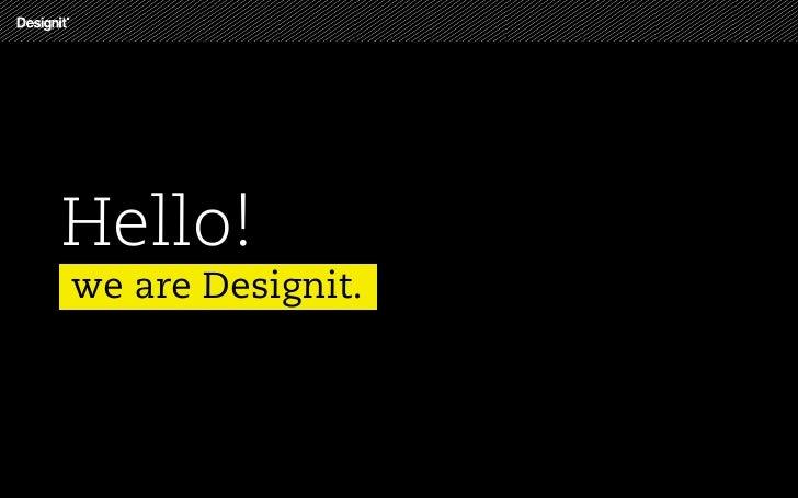 Hello!we are Designit.