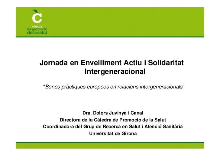 """Jornada en Envelliment Actiu i Solidaritat            Intergeneracional """"Bones pràctiques europees en relacions intergener..."""