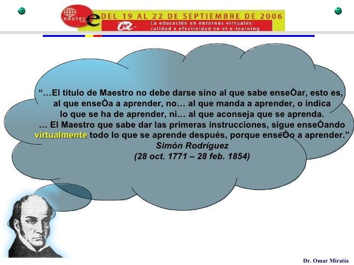 """""""… El título de Maestro no debe darse sino al que sabe enseñar, esto es,  al que enseña a aprender, no… al que manda a apr..."""