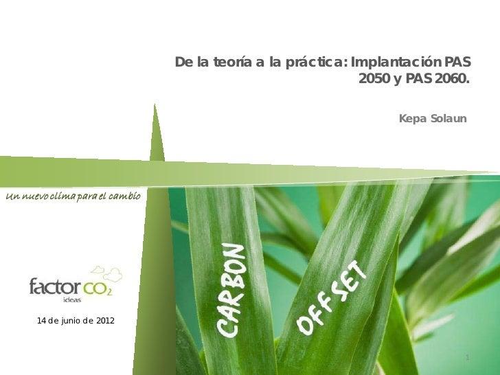 De la teoría a la práctica: Implantación PAS                                                             2050 y PAS 2060. ...