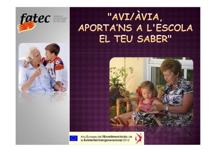 Aquest projecte va dirigit a tots els Casals deGent Gran i a totes les escoles de Catalunya.Vol ser el fil conductorper a ...