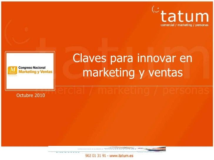 Claves para innovar en marketing y ventas Octubre 2010