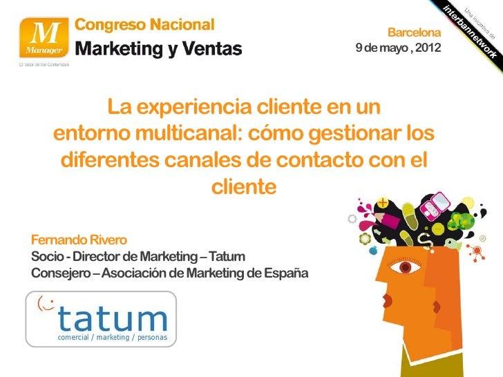 Barcelona                                                9 de mayo , 2012         La experiencia cliente en un   entorno m...