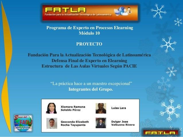 Programa de Experto en Procesos Elearning                       Módulo 10                        PROYECTOFundación Para la...