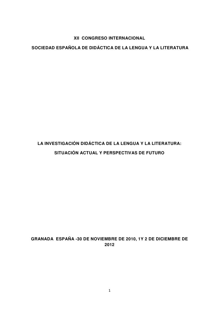 XII CONGRESO INTERNACIONALSOCIEDAD ESPAÑOLA DE DIDÁCTICA DE LA LENGUA Y LA LITERATURA  LA INVESTIGACIÓN DIDÁCTICA DE LA LE...