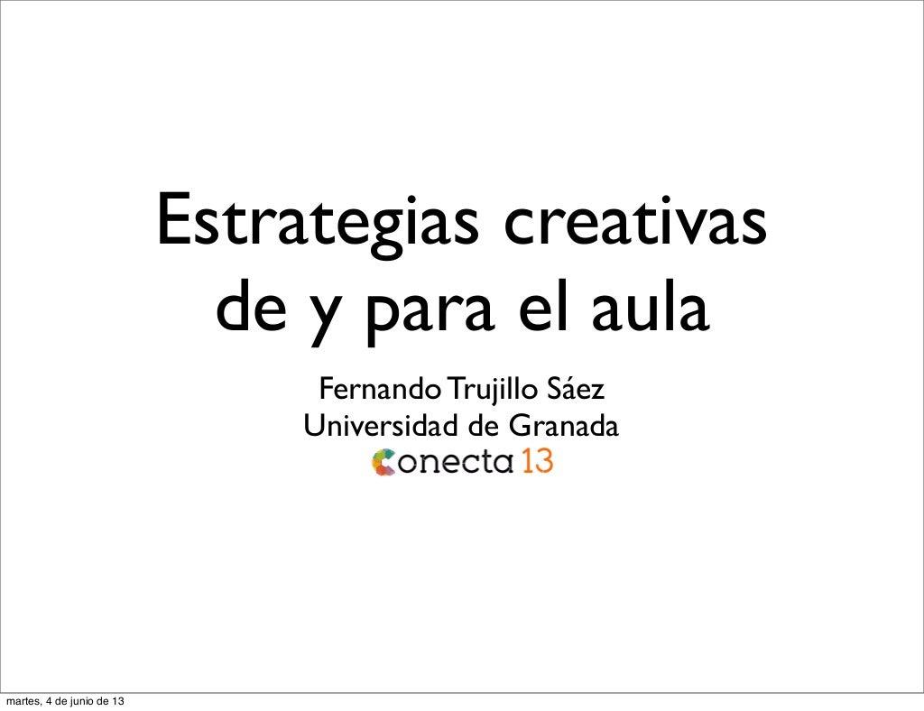 Creatividad de y para la escuela