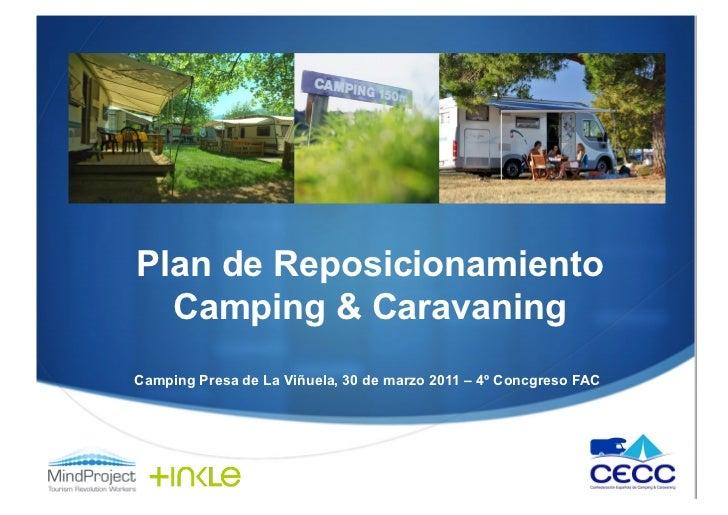 Plan de Reposicionamiento  Camping & CaravaningCamping Presa de La Viñuela, 30 de marzo 2011 – 4º Concgreso FAC