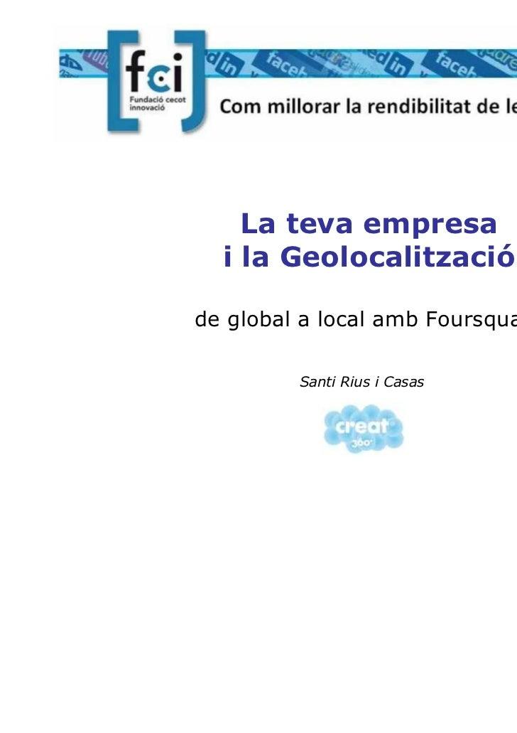 La teva empresa i la Geolocalització: de global a local amb Foursquare