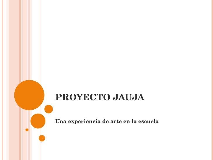 Proyecto Jauja 2009