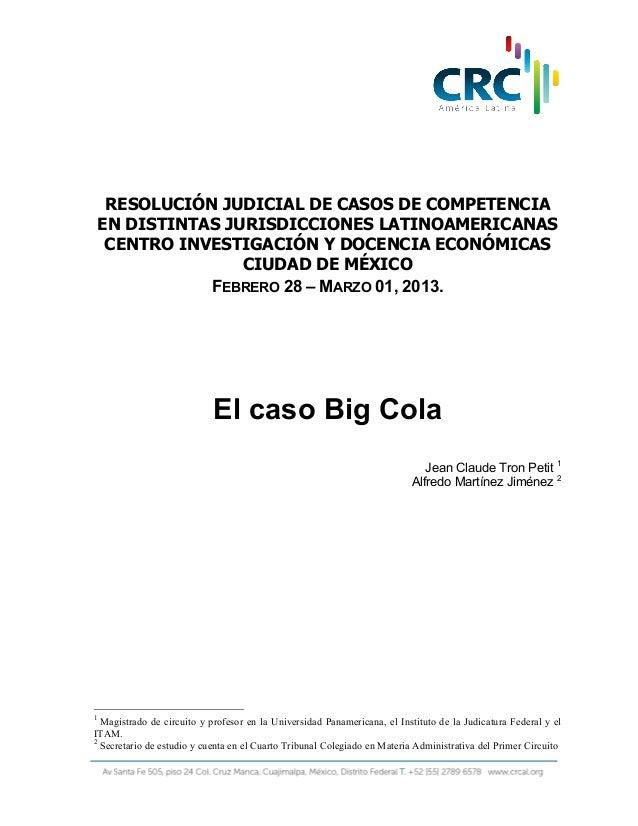 RESOLUCIÓN JUDICIAL DE CASOS DE COMPETENCIA EN DISTINTAS JURISDICCIONES LATINOAMERICANAS CENTRO INVESTIGACIÓN Y DOCENCIA E...