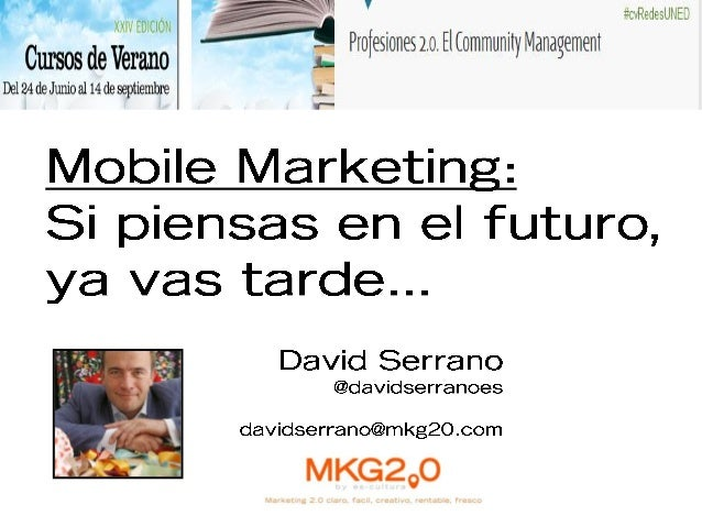 Ponencia mobile marketing uned baza julio 2013 2 social media community manager