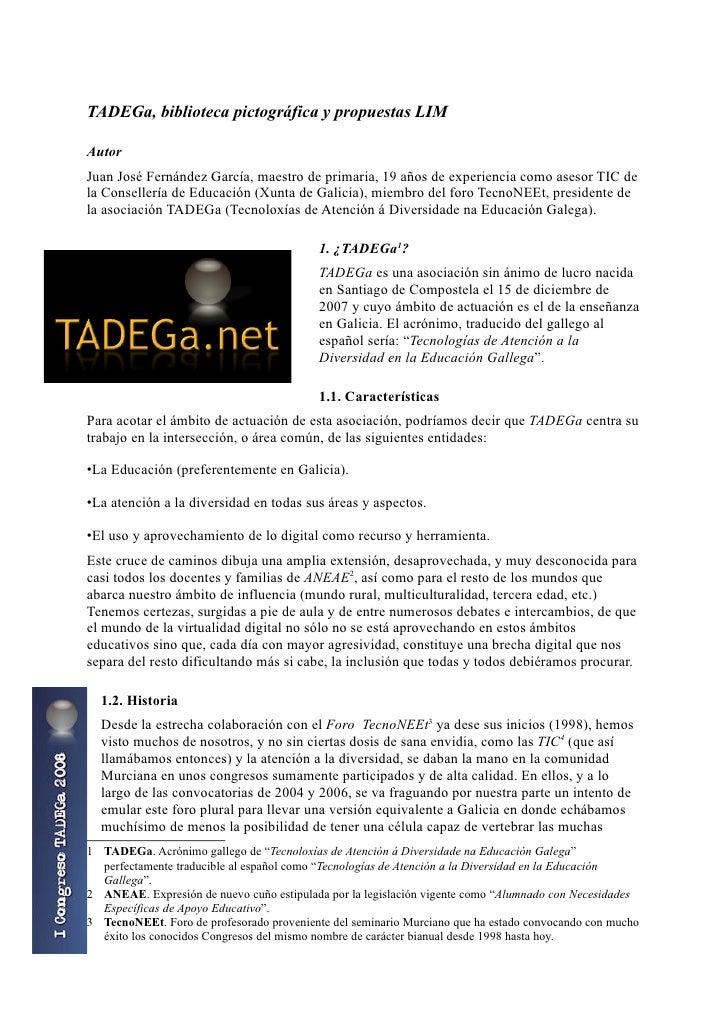 TADEGa, biblioteca pictográfica y propuestas LIM  Autor Juan José Fernández García, maestro de primaria, 19 años de experi...