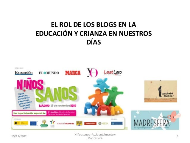 EL ROL DE LOS BLOGS EN LA             EDUCACIÓN Y CRIANZA EN NUESTROS                            DÍAS                     ...
