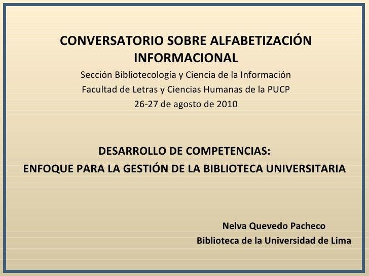 CONVERSATORIO SOBRE ALFABETIZACIÓN               INFORMACIONAL         Sección Bibliotecología y Ciencia de la Información...