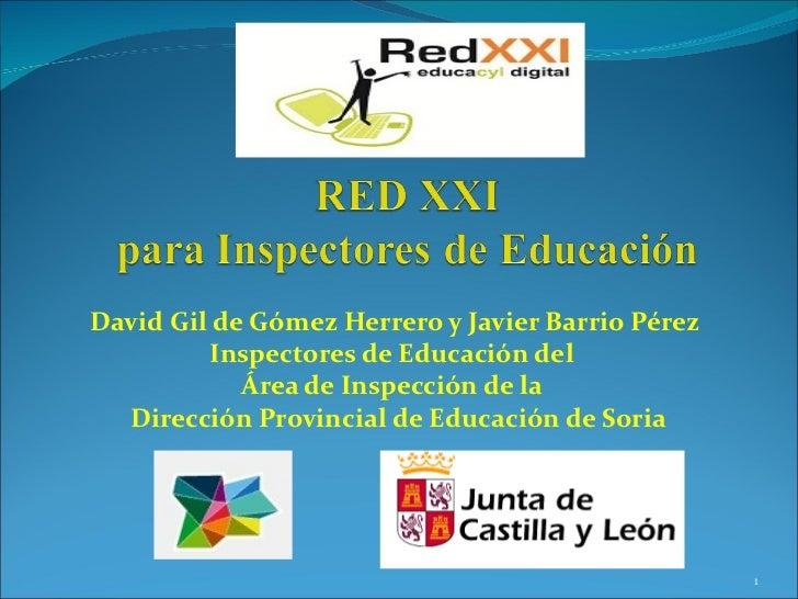 David Gil de Gómez Herrero y Javier Barrio Pérez         Inspectores de Educación del            Área de Inspección de la ...