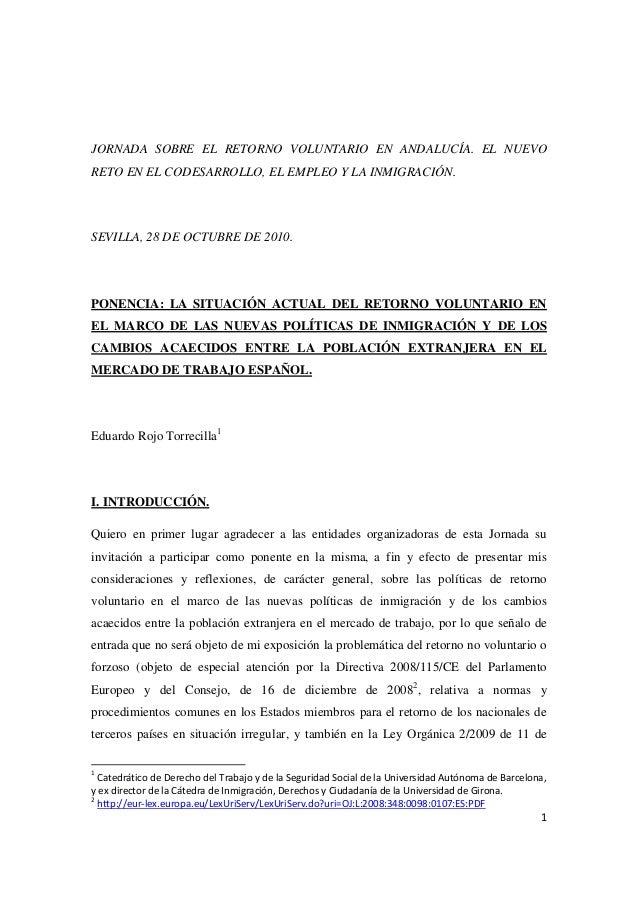 1 JORNADA SOBRE EL RETORNO VOLUNTARIO EN ANDALUCÍA. EL NUEVO RETO EN EL CODESARROLLO, EL EMPLEO Y LA INMIGRACIÓN. SEVILLA,...