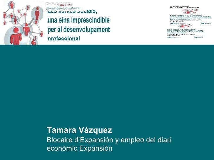 """Ponencia Tamara Vázquez en la Jornada """"Las redes sociales, imprescindibles para el desarrollo profesional"""" de la UIC"""