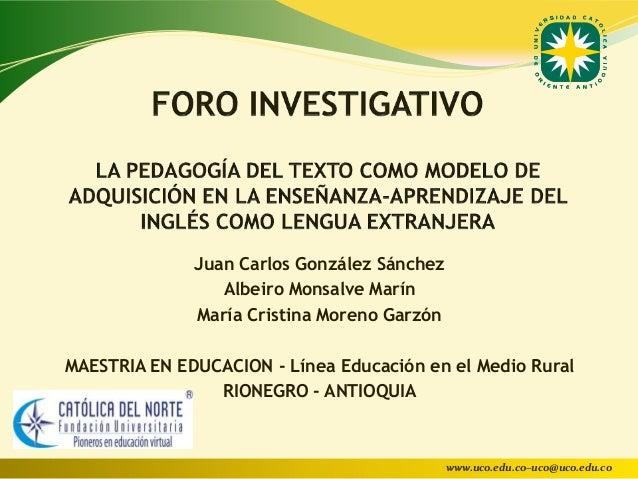Juan Carlos González Sánchez Albeiro Monsalve Marín María Cristina Moreno Garzón MAESTRIA EN EDUCACION - Línea Educación e...