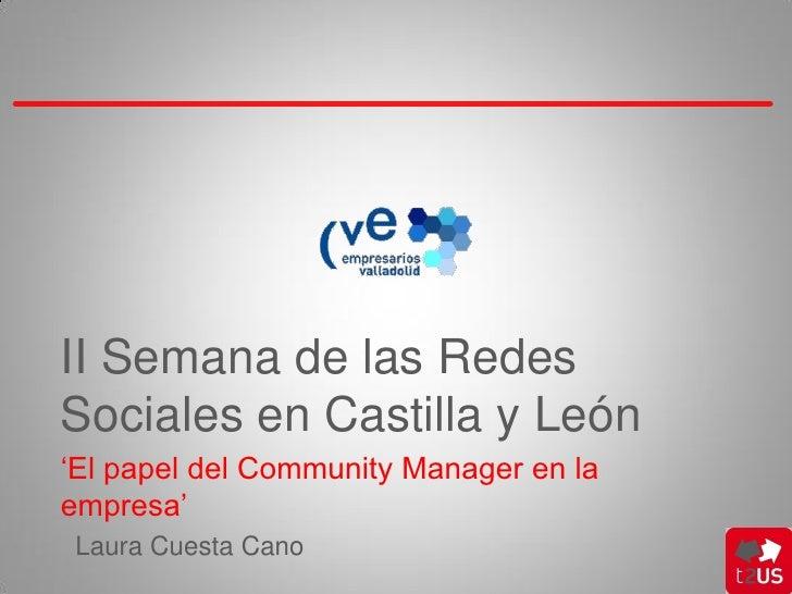 Laura Cuesta: La figura del Community Manager en las Empresas #RedesSocialesCyL