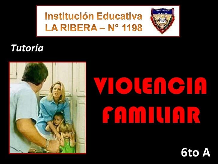 VIOLENCIA FAMILIAR 6to A Tutoría
