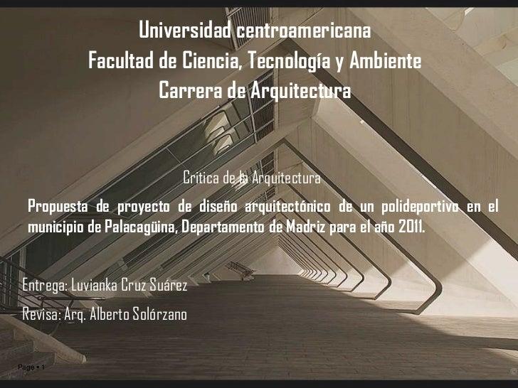 Universidad centroamericanaFacultad de Ciencia, Tecnología y AmbienteCarrera de Arquitectura<br />Critica de la Arquitectu...
