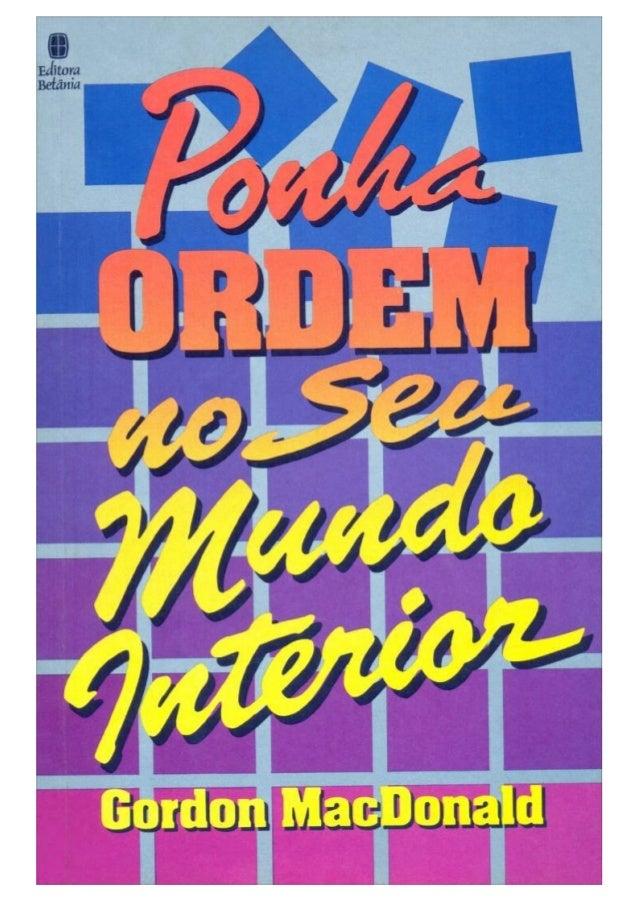 Ponha               ORDEM   no seuMundo Interior           Gordon MacDonald                      Editora Betânia  Título d...