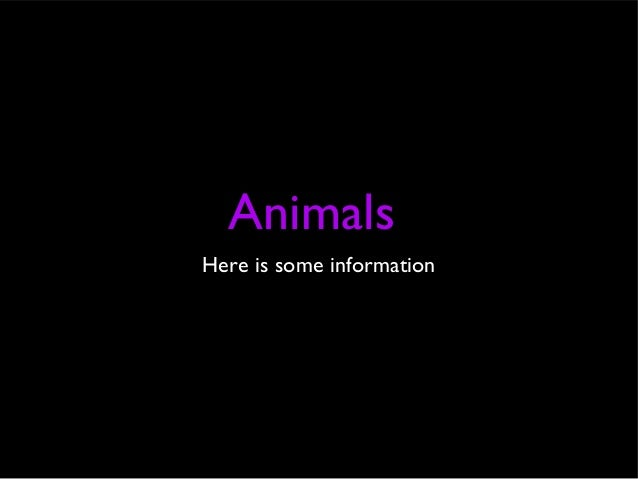 AnimalsHere is some information