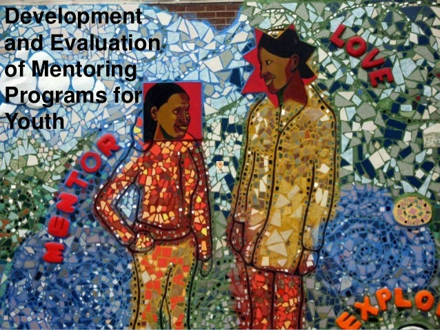 Development and evaluation of mentoring programs for youth. Prof. David DuBois. June 2013