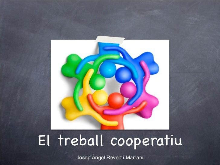 El treball cooperatiu     Josep Àngel Revert i Marrahí