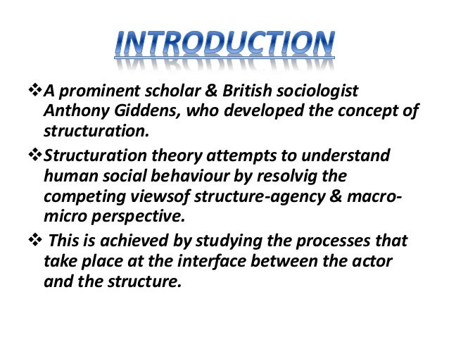 analysis of giddens on agency and structure sociology essay Anthony giddens, baron giddens (born an analysis of agency and structure giddens, the author of over 34 books and 200 articles, essays and reviews.
