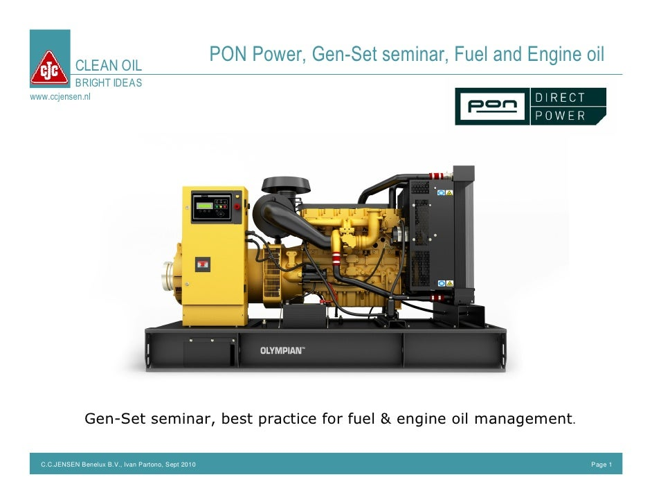CLEAN OIL                                                      PON Power, Gen-Set seminar, Fuel and Engine oil            ...