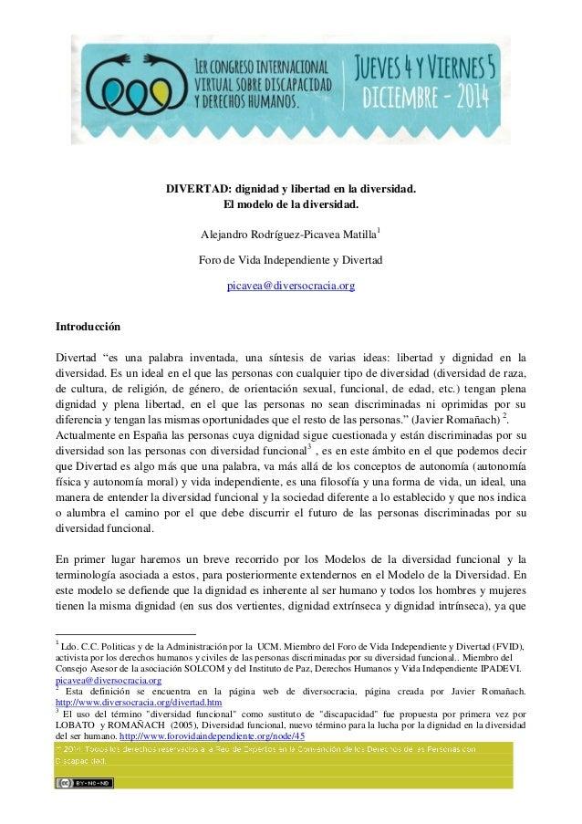 DIVERTAD: dignidad y libertad en la diversidad. El modelo de la diversidad. Alejandro Rodríguez-Picavea Matilla1 Foro de V...