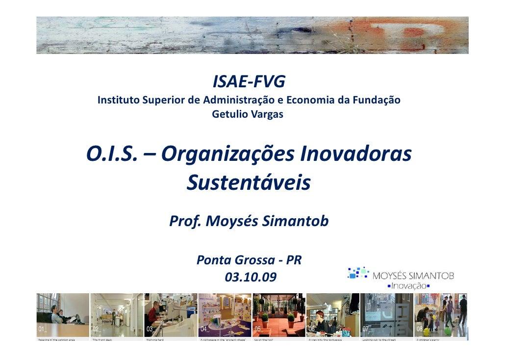ISAE-FVG  Instituto Superior de Administração e Economia da Fundação                         Getulio Vargas   O.I.S. – Org...