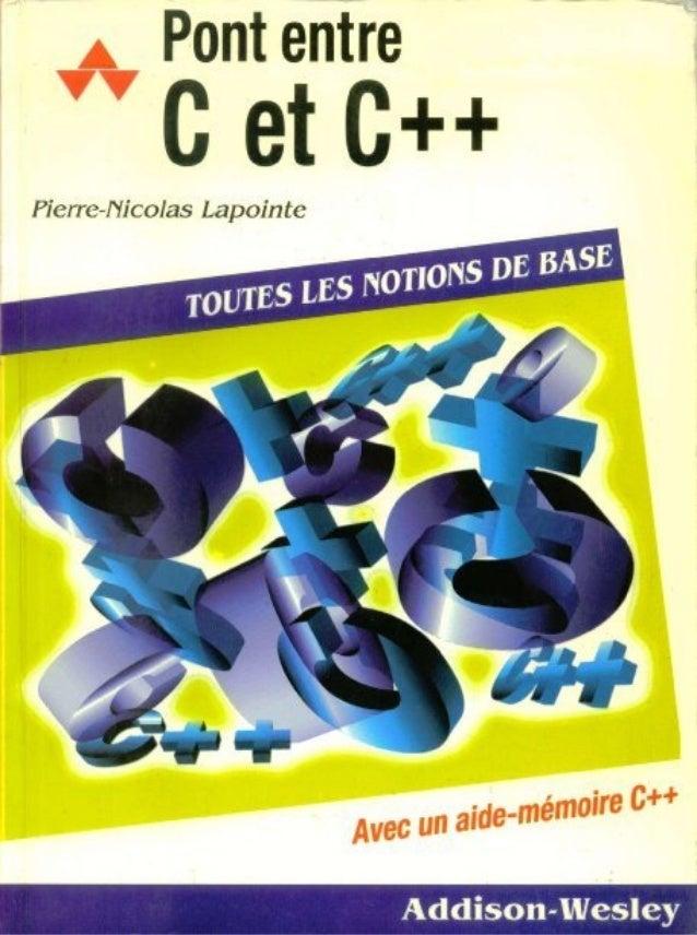Table des Matières  Notes au lecteur  7 LES BASES DU C++  1) Les objets et les classes Notions de base L'idée Mise en œuvr...