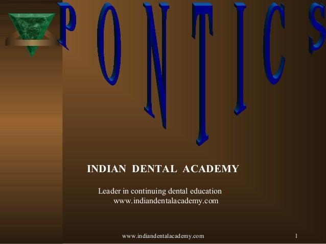1 INDIAN DENTAL ACADEMY Leader in continuing dental education www.indiandentalacademy.com www.indiandentalacademy.com