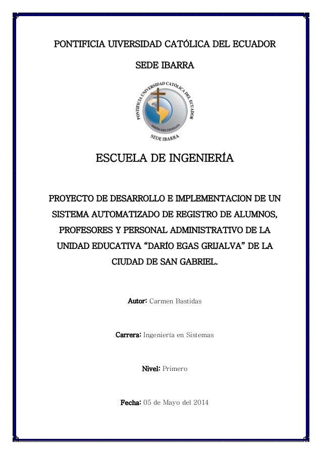 PONTIFICIA UIVERSIDAD CATÓLICA DEL ECUADOR SEDE IBARRA ESCUELA DE INGENIERÍA PROYECTO DE DESARROLLO E IMPLEMENTACION DE UN...