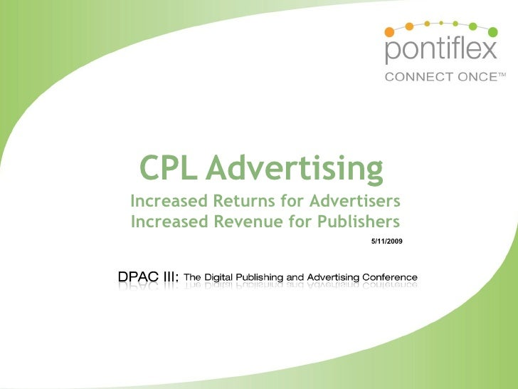 CPL Advertising 5/11/2009 Increased Returns for Advertisers Increased Revenue for Publishers