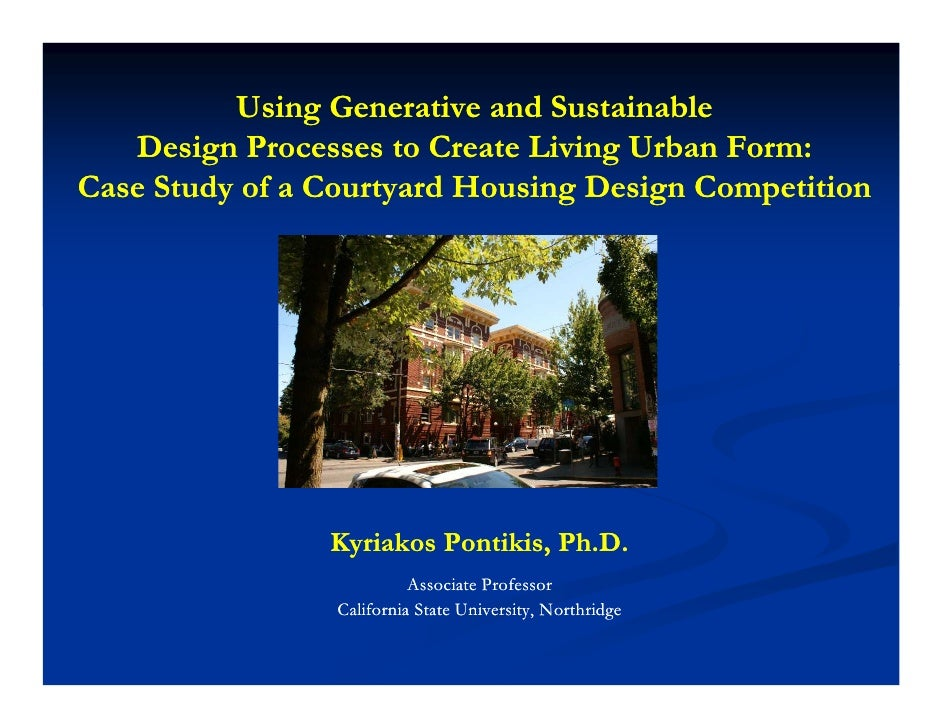 Using Generative and Sustainable    Design Processes to Create Living Urban Form: Case Study of a Courtyard Housing Design...