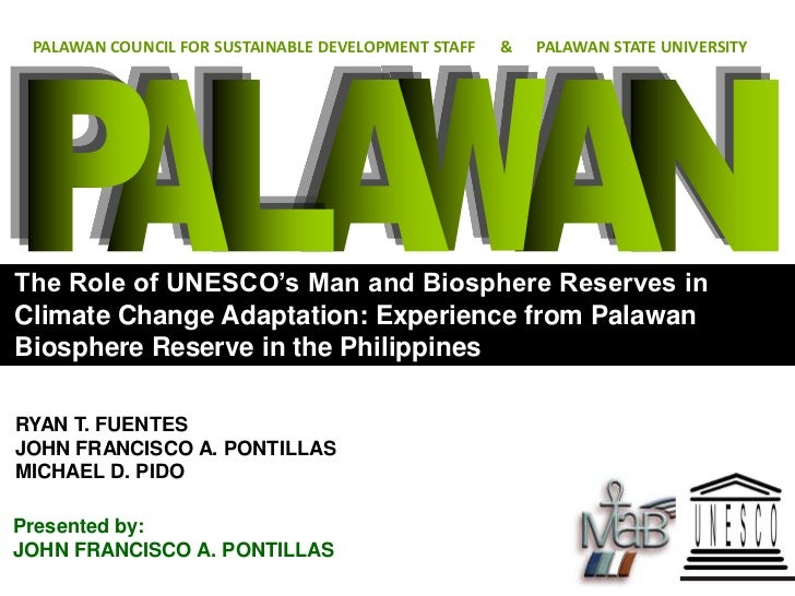 PALAWAN COUNCIL FOR SUSTAINABLE DEVELOPMENT STAFF   &   PALAWAN STATE UNIVERSITYThe Role of UNESCO's Man and Biosphere Res...
