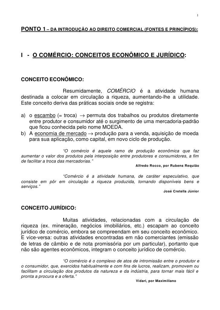 1PONTO 1 – DA INTRODUÇÃO AO DIREITO COMERCIAL (FONTES E PRINCÍPIOS):I - O COMÉRCIO: CONCEITOS ECONÔMICO E JURÍDICO:CONCEIT...