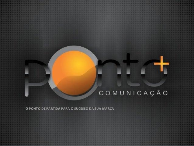 Ponto+ comunicação apresentacao