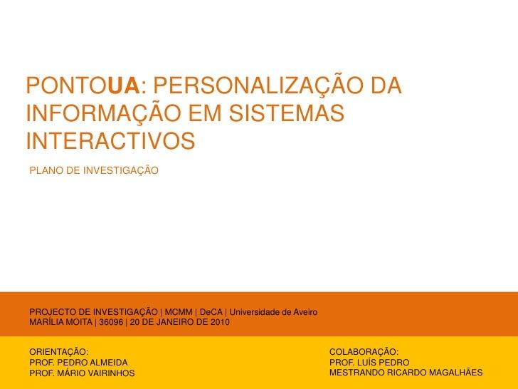 PONTOUA: PERSONALIZAÇÃO DA INFORMAÇÃO EM SISTEMAS INTERACTIVOS<br />PLANO DE INVESTIGAÇÃO<br />PROJECTO DE INVESTIGAÇÃO | ...