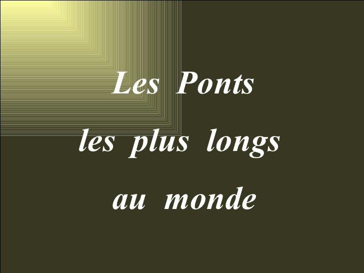 Ponts Les Plus Longs Au Monde