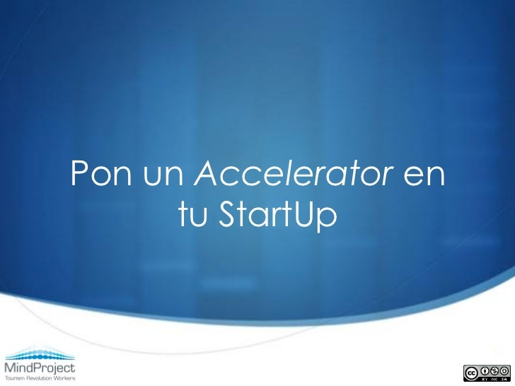Pon un Accelerator en      tu StartUp